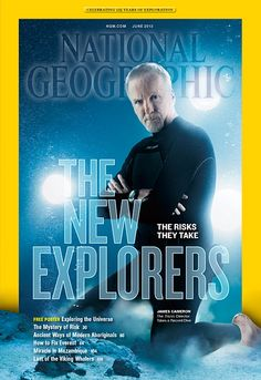James Cameron Makes It on the Cover of National Geographic Magazine's June Issue National Geographic Cover, Thinking In Pictures, New Explorer, 21st Century Fox, Science Articles, James Cameron, Moving To California, Ancient Mysteries, Underwater Photography