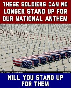 These Soldiers can no longer stand up for our National Anthem. Will you stand up for them? Military Quotes, Military Life, Military Dogs, I Love America, God Bless America, Home Of The Brave, American Soldiers, American Flag, American Symbols