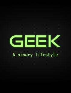 Geek A Binary Lifestyle