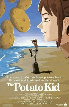 """I actually thought this was an ad when I first glanced at it and then I saw, """"Potato Kid"""" and got excited."""