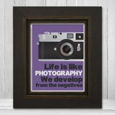 Life is Like Photography We Develop From the Negatives Art Print - 8x10 or 11x14 - Inspirational Photographer Gift Poster - 4 Color Options - Item TLP-LIFEISLIKE4