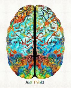 #thinking #brains Colorful Brain Art - Just Think - By Sharon Cummings