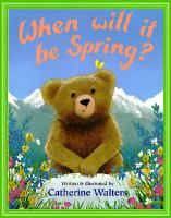 When will it be spring? : Walters, Catherine, 1965- : Book, Regular Print Book : Toronto Public Library