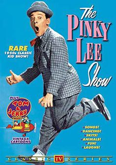 """Pinky Lee show.    """"You, Hoo, it's me!  My name is Pinkie Lee"""". Oh, dear I remember even more"""".    ;("""
