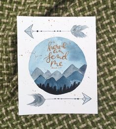 """Here I am send me"" Isaiah 6:8 -- Christian decor mountain watercolor modern by LightandSaltDesigns"