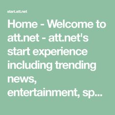 Home - Welcome to att.net - att.net's start experience including trending news, entertainment, sports, videos, personalized content, web searches, and much more. Free Email, Hallmark Channel, Cooking Recipes, Thm Recipes, Greek Recipes, Chicken Recipes, Entertaining, Content, News