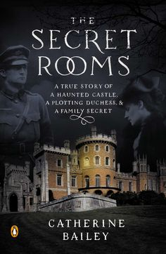 The Secret Rooms: A True Story of a Haunted Castle, a Plotting Duchess, and a Family Secret by Catherine Bailey. For fans of Downton Abbey: the enthralling true story of family secrets and aristocratic intrigue in the days before WWI. I Love Books, Great Books, New Books, Books To Read, Retro Humor, Broken Book, Downton Abbey, Secret Rooms, All Family