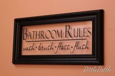 Bathroom Rules. Frame, Glass and Vinyl. Easy Peasy!