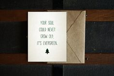 """Printable Birthday Card, Lyric Card, """"Your soul could never grow old it's evergreen,"""" Ed Sheeran, 4.25x5.5, 5x7, PDF"""