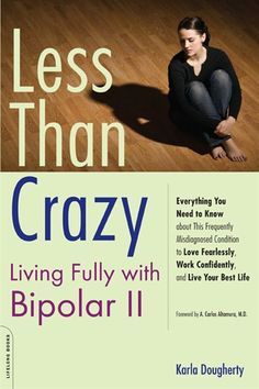 Less Than Crazy: Living Fully With Bipolar 2