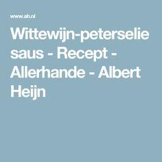 Wittewijn-peterseliesaus - Recept - Allerhande - Albert Heijn