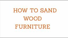 How to Sand Wood Furniture