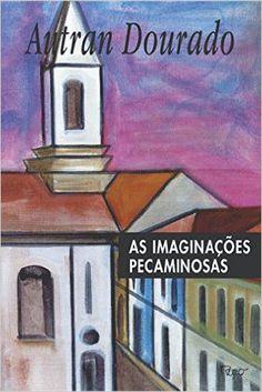 AS IMAGINAÇÕES PECAMINOSAS-AUTRAN DOURADO-
