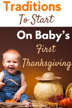 Traditions To Start On Baby's First Thanksgiving - ArtiesMom.com