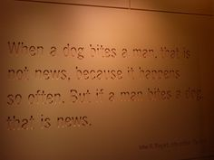 """If a man bites a dog..."" John B. Bogart, city editor, The Sun"