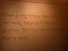 """""""If a man bites a dog..."""" John B. Bogart, city editor, The Sun"""