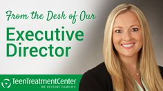 """From the Desk of Our Executive Director: """"This year, we experienced a tremendous amount of growth at Teen Treatment Center. Our team of professionals has expanded to include new directors, family therapists, patient advocates, and more."""" Click to read more!"""