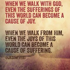 Jason Evert quote. When we walk with God.. - this is beautiful!
