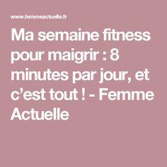 Ma semaine fitness pour maigrir : 8 minutes par jour, et c'est tout ! - Femme Actuelle