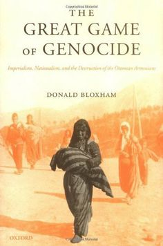 The Great Game of Genocide: Imperialism, Nationalism, and the Destruction of the Ottoman Armenians by Donald Bloxham. $22.91. 353 pages. Author: Donald Bloxham. Publisher: Oxford University Press, USA (June 2, 2005)