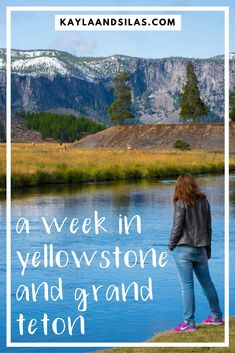 A Week in Yellowstone and Grand Teton National Parks   Itinerary for Yellowstone National Park   Itinerary for Grand Teton National Park   What to Do at Yellowstone   The Adventures of Kayla and Silas