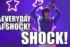 everynight I shock! SHOCK! ~~~