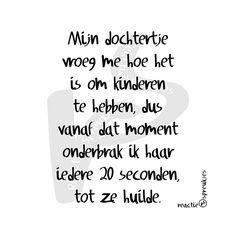 Mijn dochtertje #humor #kinderen #quote #tekst #Nederlands #sarcastisch