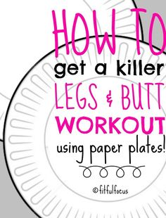 How To Get A Killer Butt and Legs Workout Using Paper Plates | Bodyweight Workouts | No Gym Workouts: