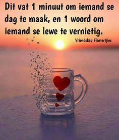 Afrikaanse Quotes, Goeie More, It Hurts, My Life, Believe, Sayings, Tart, Hoop, Printing