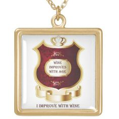 I Improve With Wine - Gold Necklace http://www.zazzle.com/i_improve_with_wine_gold_necklace-177121410544855829 #humor #jewelry #wine