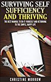 Free Kindle Book -   Surviving Self Sufficiency and Thriving: The Best Manual to Do-It-Yourself and Returning to the Simple, Happy Life Check more at http://www.free-kindle-books-4u.com/crafts-hobbies-homefree-surviving-self-sufficiency-and-thriving-the-best-manual-to-do-it-yourself-and-returning-to-the-simple-happy-life/
