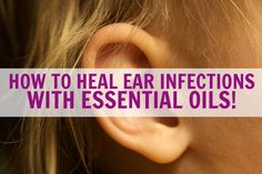 Essential oils for ear infection treatment - can they really help? Find out in this article! The common ear infection, scientifically known as Acute otitis