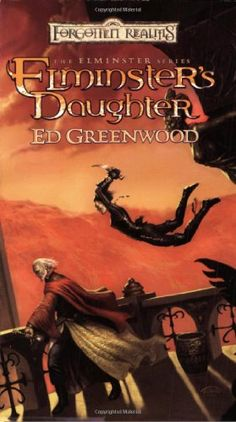 Elminster's Daughter: The Elminster Series by Ed Greenwood http://www.amazon.com/dp/0786937688/ref=cm_sw_r_pi_dp_vCDfvb1Q3Q0VD