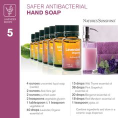 Safer Antibacterial Hand Soap  4 ounces unscented liquid soap (castile)  2 ounces aloe Vera gel  2 ounces purified water  2 teaspoons vegetable glycerin  1 tablespoon and 1 teaspoons vegetable oil  40 drops lavender  15 drops wild thyme  38 drops pink grapefruit  20 drops bergamot  18 drops red mandarin  1 teaspoon jojoba oil  Combine ingredients and store in a ceramic soap pump dispenser.  #EssentialOilRecipe #Lavender