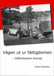 Vägen ut ur fattigdomen : välfärdsstaten Sverige (inbunden) - Broderskaps förlag