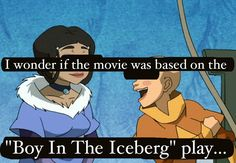 """""""I wonder if the movie was based on the """"Boy In The Iceberg"""" play…"""" -- lol"""