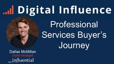 The Professional Services Buyer's Journey - #DigitalInfluence