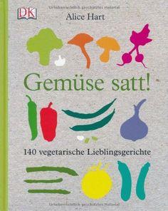 Gemüse satt!: 140 vegetarische Lieblingsgerichte von Alice Hart, http://www.amazon.de/dp/3831019649/ref=cm_sw_r_pi_dp_XeL2qb15QB1Y2