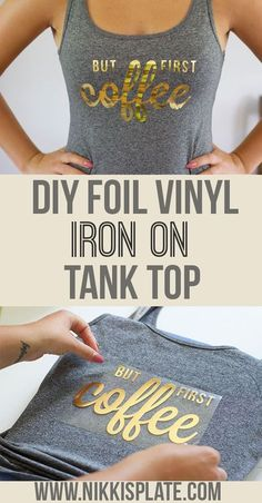 "cricut vinyl projects DIY Easy Iron On Decal Tank Top - ""BUT FIRST COFFEE"" - Cricut Machine - A how to guide to creating personalized tank tops using foil vinyl But First Coffee, Vinyle Cricut, Diy Shirt Printing, Cricut Iron On Vinyl, Cricut Heat Transfer Vinyl, Iron On Transfer, Iron On Letters, Cricut Tutorials, Vinyl Shirts"