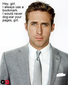He better, because handsome as he is, dog-eared pages are a deal breaker!