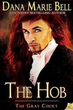 1. The Hob (The Gray Court) by Dana Marie Bell, http://smile.amazon.com/dp/B009IV2Q3G/ref=cm_sw_r_pi_dp_5ysctb1DHNA0B