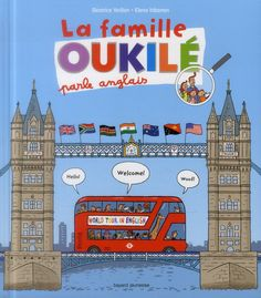 La famille Oukilé parle anglais - Beatrice Veillon;Elena Iribarren - Bayard Jeunesse - Livres