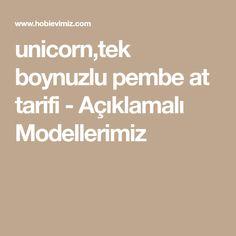 unicorn,tek boynuzlu pembe at tarifi - Açıklamalı Modellerimiz Chrochet, Free Pattern, Unicorn, Handmade, Patterns, Baby, Amigurumi, Turkish People, Crocheting