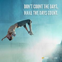 Don't count the days, make the days count! Great Quotes, Me Quotes, Motivational Quotes, Inspirational Quotes, Loss Quotes, Motivation Inspiration, Fitness Inspiration, Motivation Pictures, Life Inspiration