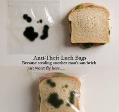 Good idea but nobody really wants to steal a sandwich over like chips or something