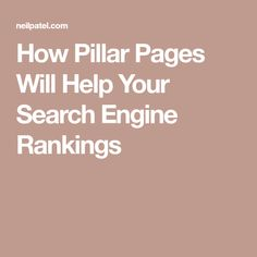 How Pillar Pages Will Help Your Search Engine Rankings Your Search, Content Marketing, Search Engine, Seo