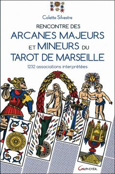 Rencontre des Arcanes Majeurs et Mineurs du Tarot de Marseille