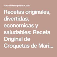 Recetas originales, divertidas, economicas y saludables: Receta Original de Croquetas de Marisco.