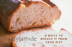 8 Ways To Reduce Acrylamide In Your Diet.