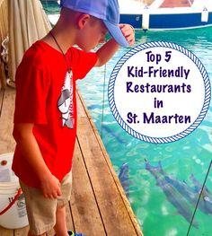 Top 5 Kid-Friendly Restaurants in St. Maarten!  Kid Tested - Kid Approved!